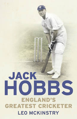 Jack Hobbs by Leo McKinstry - a right riveting read